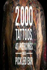 2000 Tattoos 40 Piercings And A Pickled Ear