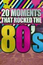 20 Moments That Rocked The 80's