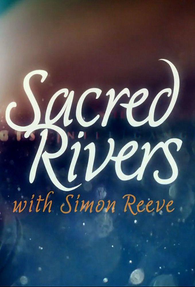 Sacred Rivers With Simon Reeve: Season 1