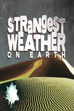 Strangest Weather On Earth: Season 1