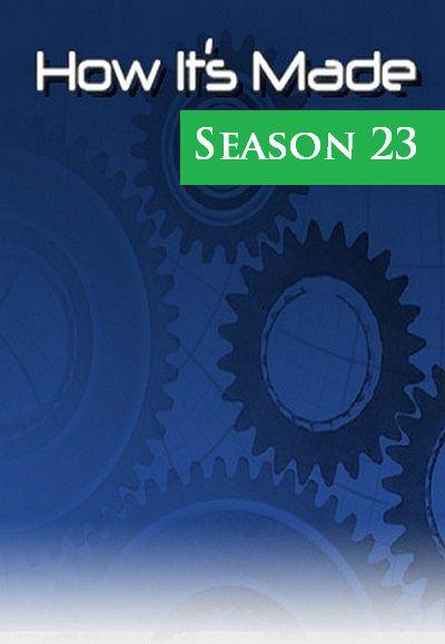 How It's Made: Season 23