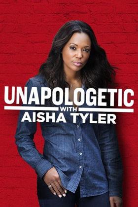 Unapologetic With Aisha Tyler: Season 1