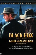 Black Fox: Good Men And Bad