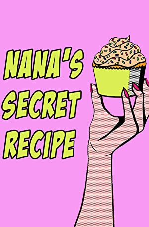 Nana's Secret Recipe