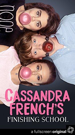 Cassandra French's Finishing School: Season 1
