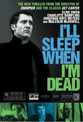 I'll Sleep When I'm Dead 2003