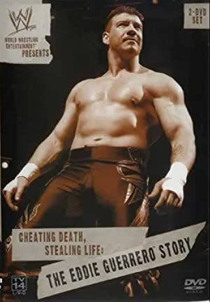 Cheating Death, Stealing Life: The Eddie Guerrero Story