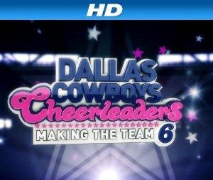 Dallas Cowboys Cheerleaders: Making The Team: Season 15