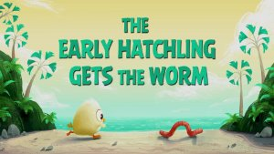 The Early Hatchling Gets The Worm