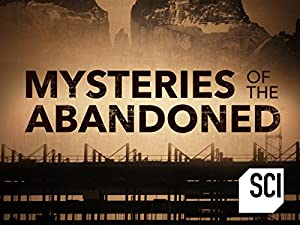 Mysteries Of The Abandoned: Season 4