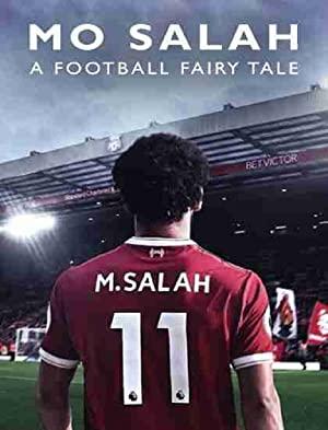 Mo Salah: A Football Fairytale