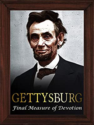 Gettysburg: The Final Measure Of Devotion