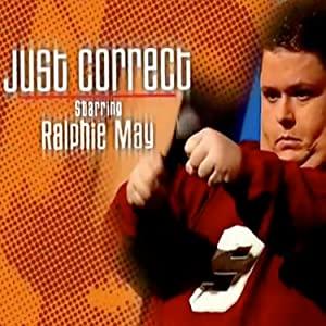 Ralphie May: Just Correct