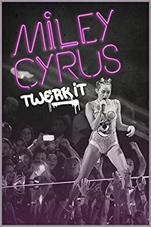 Miley Cyrus: Twerk It