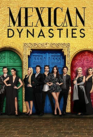 Mexican Dynasties: Season 1