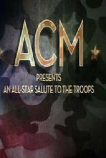Acm Presents An All-star Tribute To The Troops