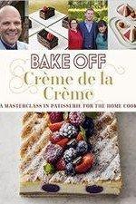 Bake Off Creme De La Creme: Season 2