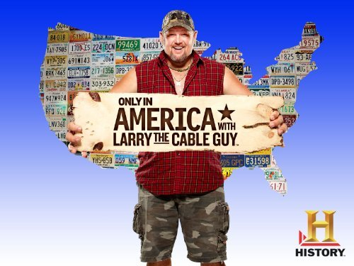Only In America With Larry The Cable Guy: Season 2