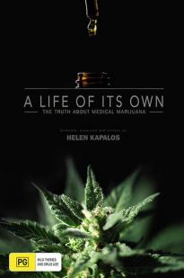 A Life Of Its Own: The Truth About Medical Marijuana