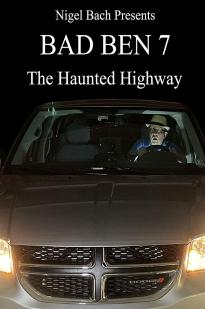 Bad Ben 7: The Haunted Highway