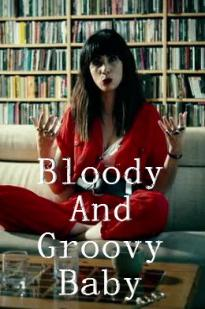 Bloody And Groovy Baby