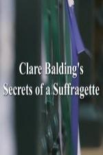 Clare Balding's Secrets Of A Suffragette
