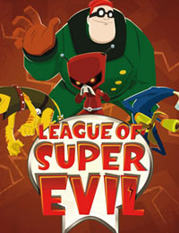 The League Of Super Evil: Season 1