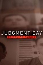 Judgment Day: Prison Or Parole?: Season 1
