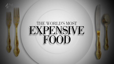 The World's Most Expensive Food: Season 1