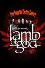 Lamb Of God Live From The Electric Factory