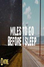 Miles To Go Before I Sleep (2016)