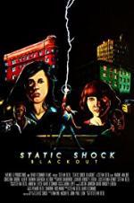 Static Shock Blackout