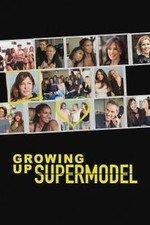 Growing Up Supermodel: Season 1