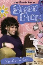 The Public Life Of Sissy Pike: New Girl In Town