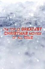 The Top 12 Greatest Christmas Movies Of All Time