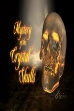 Mystery Of The Crystal Skulls