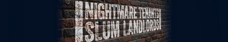 Nightmare Tenants, Slum Landlords: Season 1
