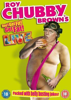 Roy Chubby Brown's Don't Get Fit Get Fat